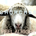 churches - feel alright