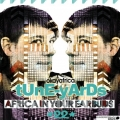 tune-yards, Africa in Your Earbuds