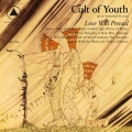 Cult of Youth, 'Love Will Prevail'