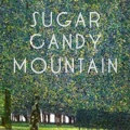 Sugar Candy Mountain