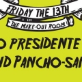 O Presidente + Panch-san at Make Out Room