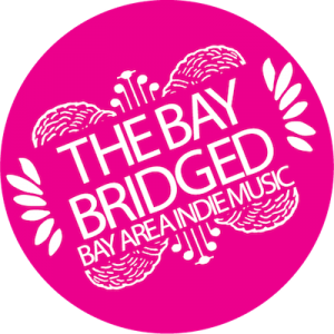 The Bay Bridged – San Francisco Bay Area Indie Music