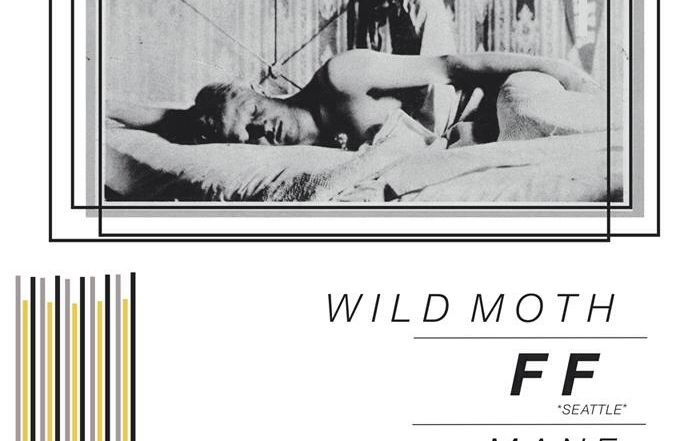 Seattle's FF plays Thee Parkside with Wild Moth, Mane, Commodity