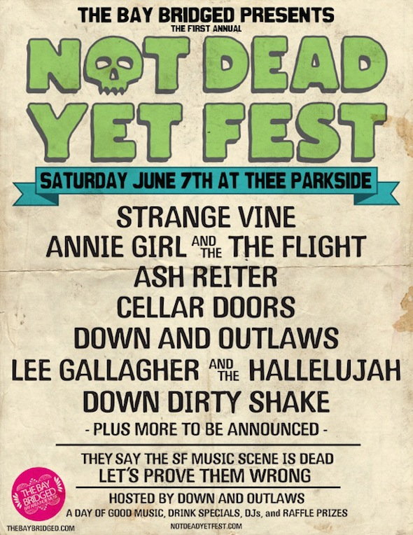 The Bay Bridged presents the first annual Not Dead Yet Fest