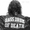 Bass Drum of Death, Rip This