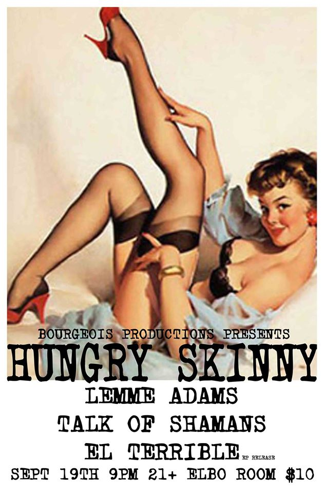 Hungry Skinny, Lemme Adams, Talk of Shamans, El Terrible @ Elbo Room
