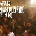 Cool Ghouls, A Swirling Fire Burning Through The Rye (Feature)