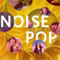 Noise Pop NightLife