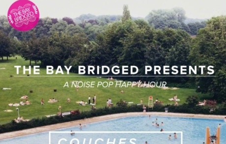 Friday: The Bay Bridged Presents a Noise Pop Happy Hour with Couches, Stalls, and Never Young!