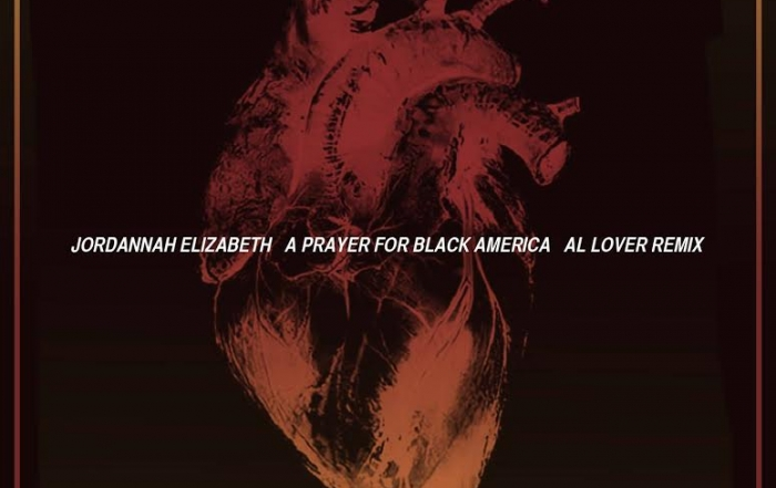 "Al Lover remixes Jordannah Elizabeth's ""A Prayer for Black America"""