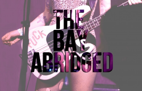 The Bay Abridged: May 11 – 24