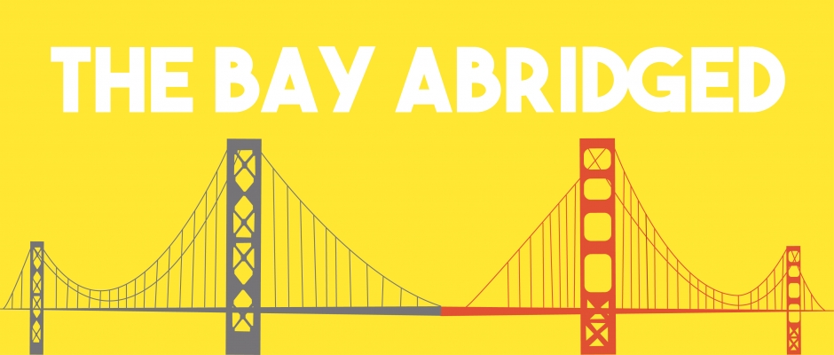 The Bay Abridged: Oct 12 - 25