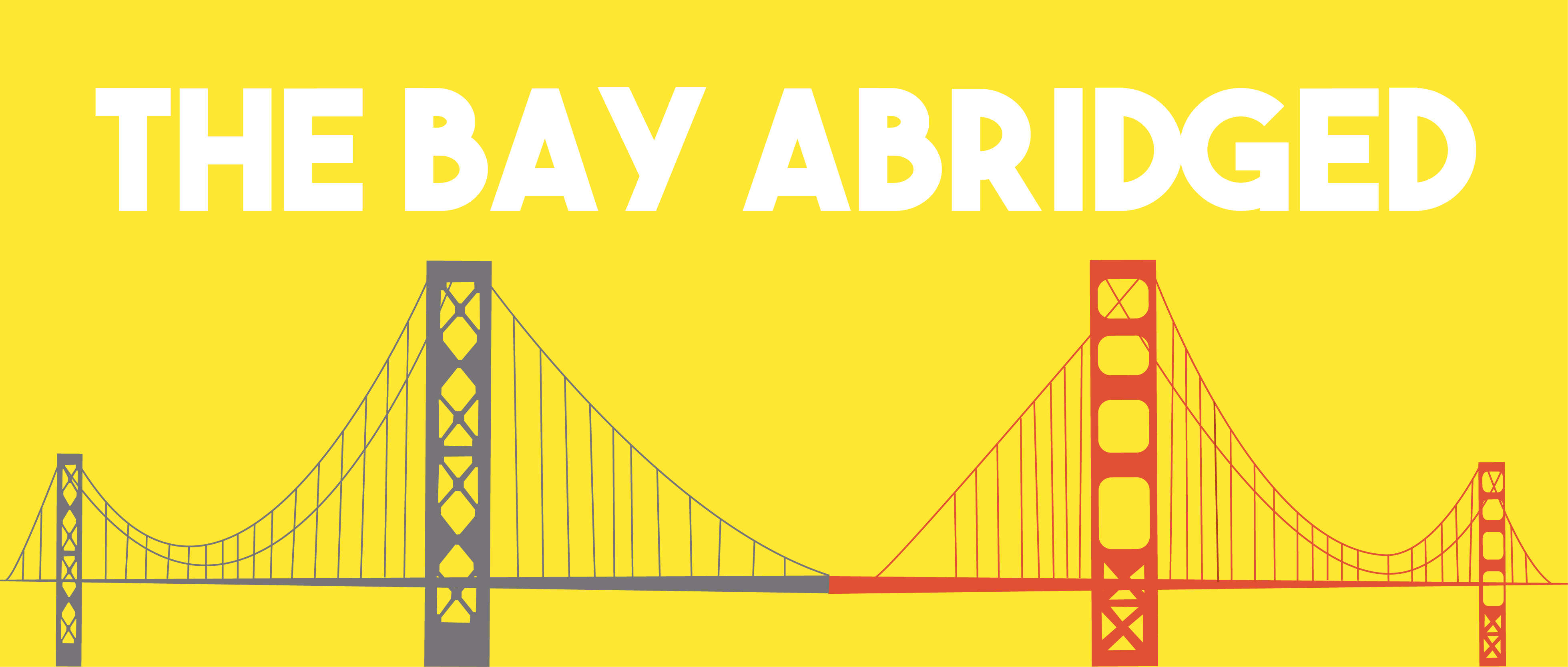 The Bay Abridged