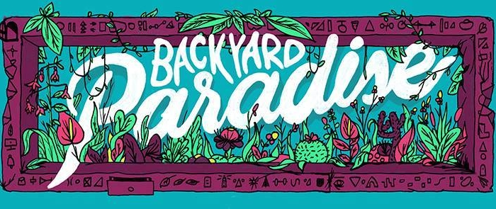 Experience Backyard Paradise this weekend