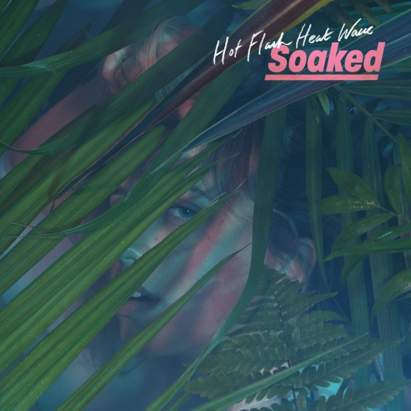 Hot Flash Heat Wave - album cover Soaked