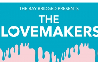 The Bay Bridged Presents The Lovemakers