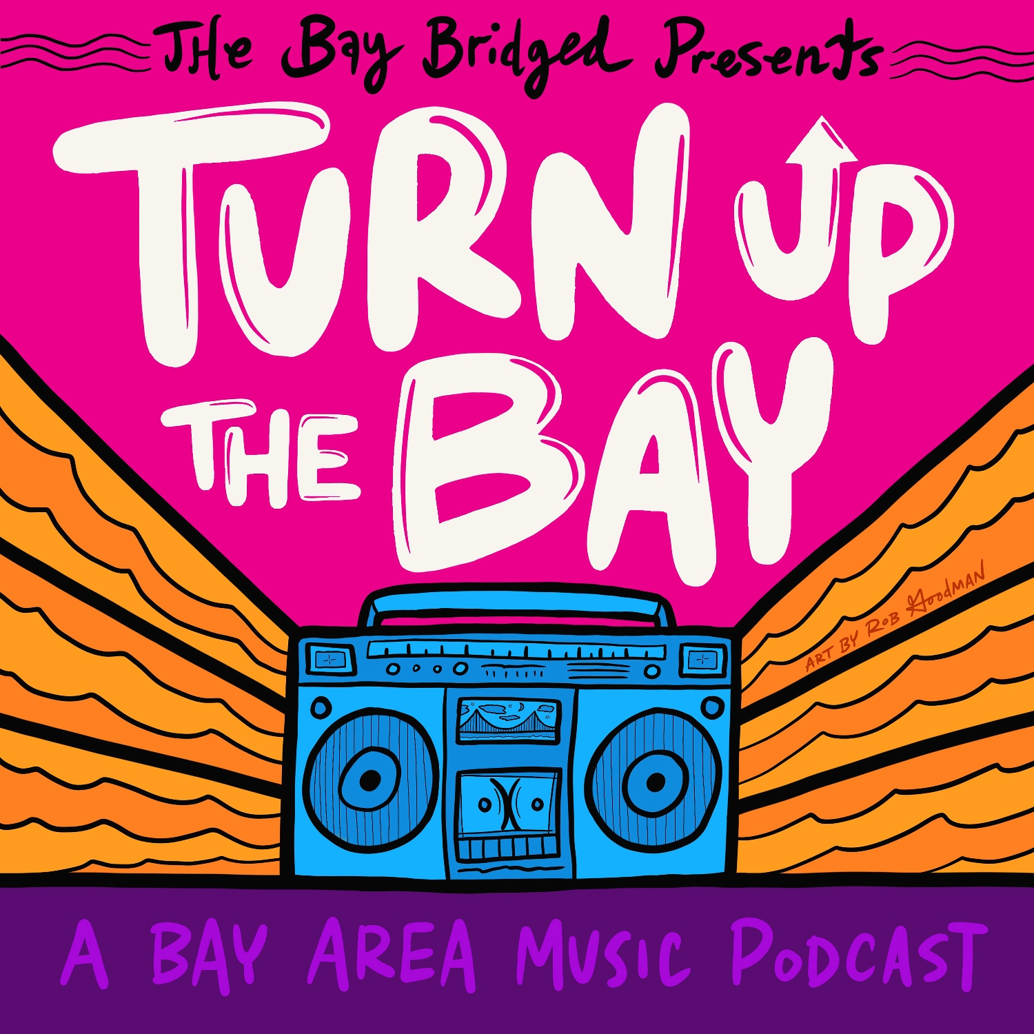 Turn Up The Bay - Art by Rob Goodman