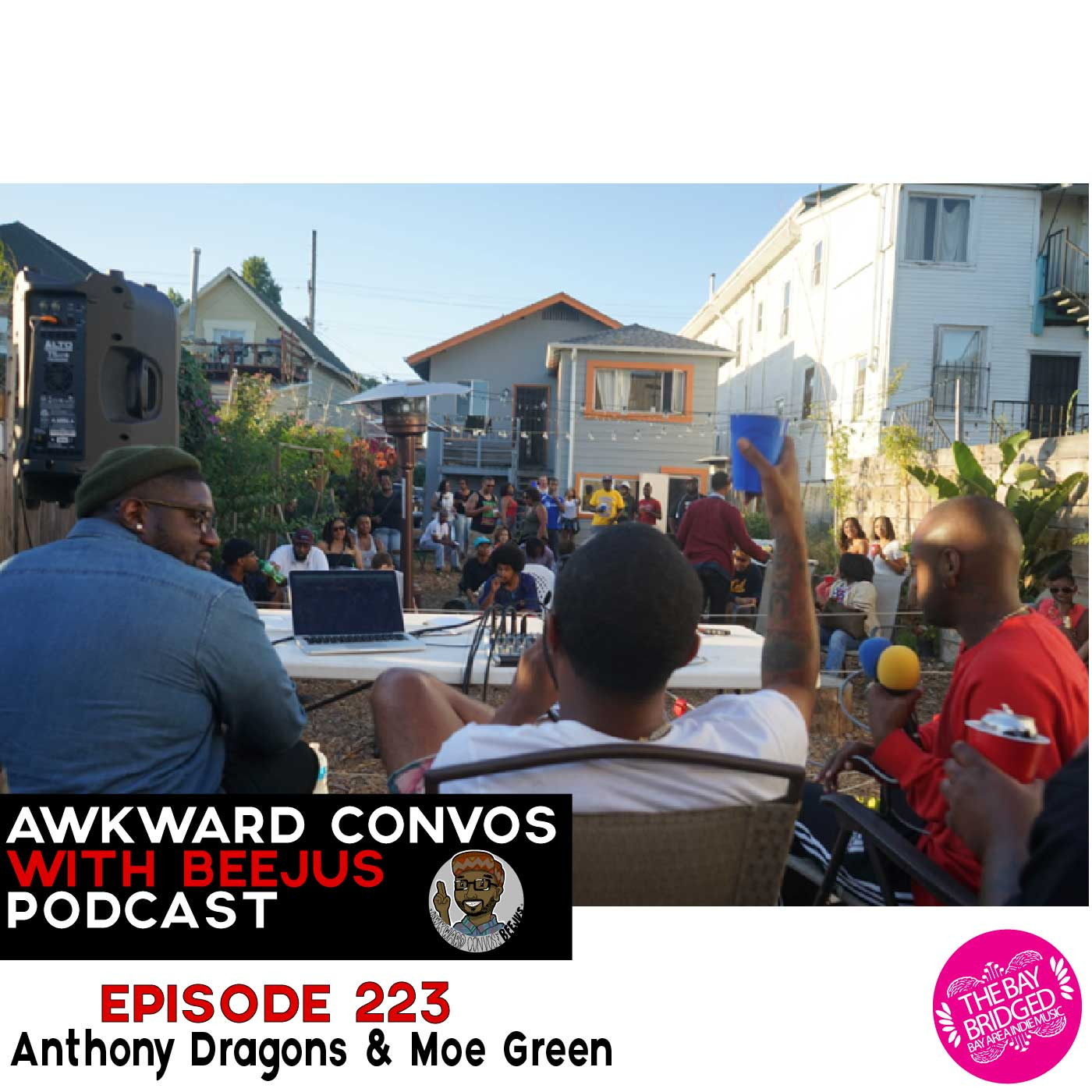 Awkward Convos with Beejus: Anthony Dragons and Moe Green