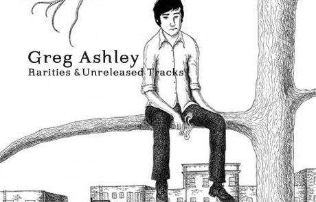 Greg Ashley: 'Rarities & Unreleased Tracks' out today
